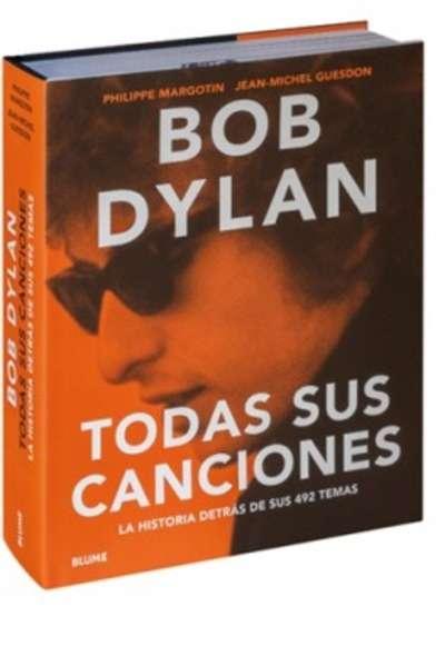 Bob Dylan. Todas sus canciones\': anatomía de un genio - Libertad ...