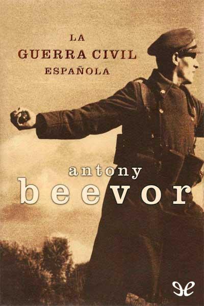 La_guerra_civil_espaola_de_Antony_Beevor