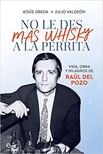 no-whisky-perrita-raul-del-pozo.jpg