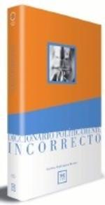 DICCIONARIO POLÍTICAMENTE INCORRECTO, de C. R. Braun.