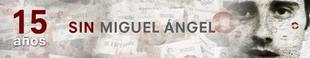 Especial 15 años sin Miguel Ángel Blanco