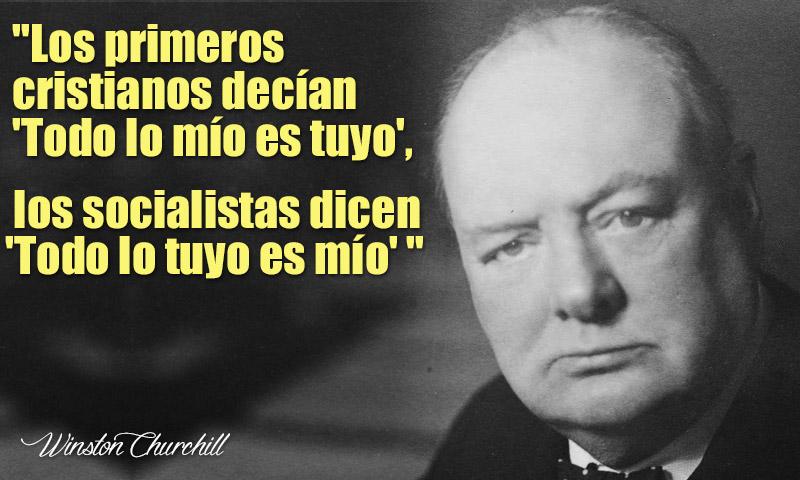 Winston Churchill Los Cristianos Decían Todo Lo Mío Es