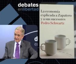 La economía explicada a Zapatero y sus sucesores en Debates en Libertad