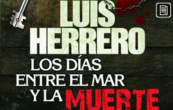 'Los días entre el mar y la muerte', de Luis Herrero